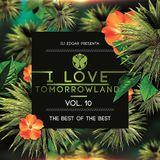 I LOVE TOMORROWLAND 10 BY DJ EDGAR