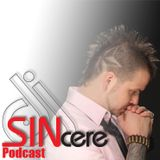 djSINcere's Podcast ep. 11