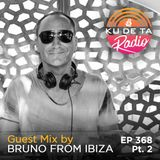 KU DE TA Radio #368 Pt. 2 Guest mix by Bruno From Ibiza