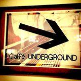 Caffe' Underground - March