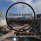 GreenLeavesLoungeSquareRadio#2