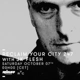 Reclaim Your City 247 | JK Flesh