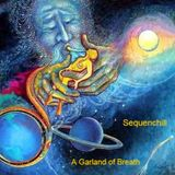 """""""A Garland of Breath""""  Elements of Psychedelica,Ambient & World Music - Volume 2"""