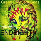 Green Frequent Seas- mixed by ENDSIGHT!