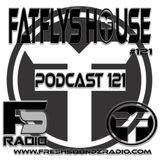 FatFlys House Podcast #121