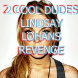 Spank Rock - Lindsay Lohans Revenge ( 2 Cool Dudes Panty Raid Rework)