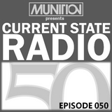 Current State Radio 050 with DJ Munition