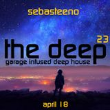 The DEEP 23 - 'Garage Infused Deep House' - APRIL 2018