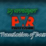 DJ Offsight - Translation of Bass #13 on Power Partyzone (18.01.2014)