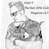 Max'T The Best 2016 Club Megamix cd 1