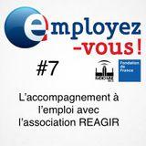 Employez-vous #7 : l'accompagnement à l'emploi avec l'association REAGIR