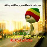 K.Y.B.E.L. REGGAE RadioShow 16.02.2015