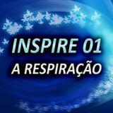 INSPIRE 01 - A RESPIRAÇÃO
