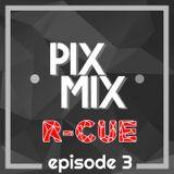 Pix Mix Ft. R-CUE