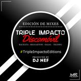 Bachata Mix By Dj Nef M.R. - Triple Impacto Discomovil