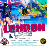 DJ DOTCOM_PRESENTS_LONDON YARDIE_DANCEHALL_MIX (AUGUST - 2019 - EXPLICIT VERSION)