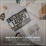2018.07: J. TIJN vs WNCL (140bpm SOUNDCLASH) / West Norwood Cassette Library (Balamii Radio)