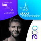 Global Transmission // Ep 002 || Resident: Ian Dillion (UK)