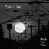 When I Say - Tall Tales Season 1, Episode 5