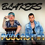 Blakers - Podcast #1