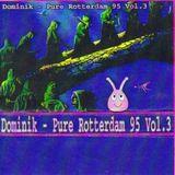 DJ Dominik - Pure Rotterdam 95 Vol.3 (Side A)