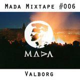 MADA Mixtape #006 (Valborg)