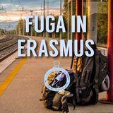 Fuga in Erasmus #02 -  Speciale Parigi