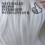 NATURALLY BLOND INTERVIEW WITH GINTAS K