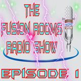 The Fusion Rooms Radio Show Episode 1