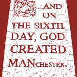 Manchester Is My Heaven (Part 3)