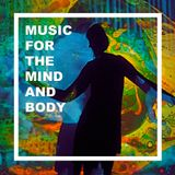 Music For The Mind And Body
