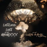 LISTLESS LUST MINIMIXXX - DJ SIMON HAWK
