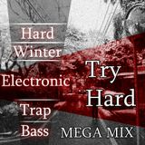 Hard Winter Electronic Trap Bass - DJ Try Hard MEGAMIX