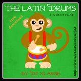 DJ XLarge - The Latin Drums (Latin House Mix 30mins)