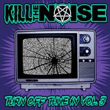 Kill the noise - Turn off / Tune in vol. 3