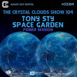 Tony Sty & Space Garden - The Crystal Clouds Show 104