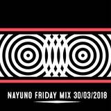 NAYUNO FRIDAY MIX 12 (30/03/2018)