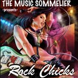 "THE MUSIC SOMMELIER -presents- ""ROCK CHICKS,The best to ever do it!"""