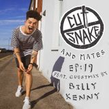 CUT SNAKE & MATES - Ep. 019. Guest mix by Billy Kenny