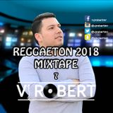 VJ Robert - Reggaeton Mix 7