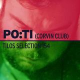 Tilos Selection 154 - Po:ti (Corvin Klub) 2017.2.11.