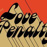 Love Penalty (12.10.18) w/ Waxist