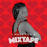 009 I Made You A Mixtape - Angel Stephenson