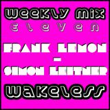 Weekly Mix #11 - Wakeless feat. Simon Leitner