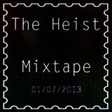 The Heist - Mixtape 01.07.2013