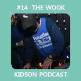 Kidson Podcast #14 - The Wook