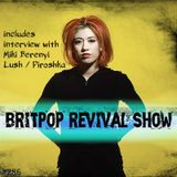 Britpop Revival Show #286 29th May 2019 with Miki Berenyi