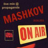 Mashkov - china town 30.06.13 live mix @ propaganda
