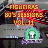 FIGUEIRAS 80'S SESSIONS VOL. 11