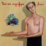 JUKEBOX / Jacques - Tout Est Magnifique // Yeah Festival